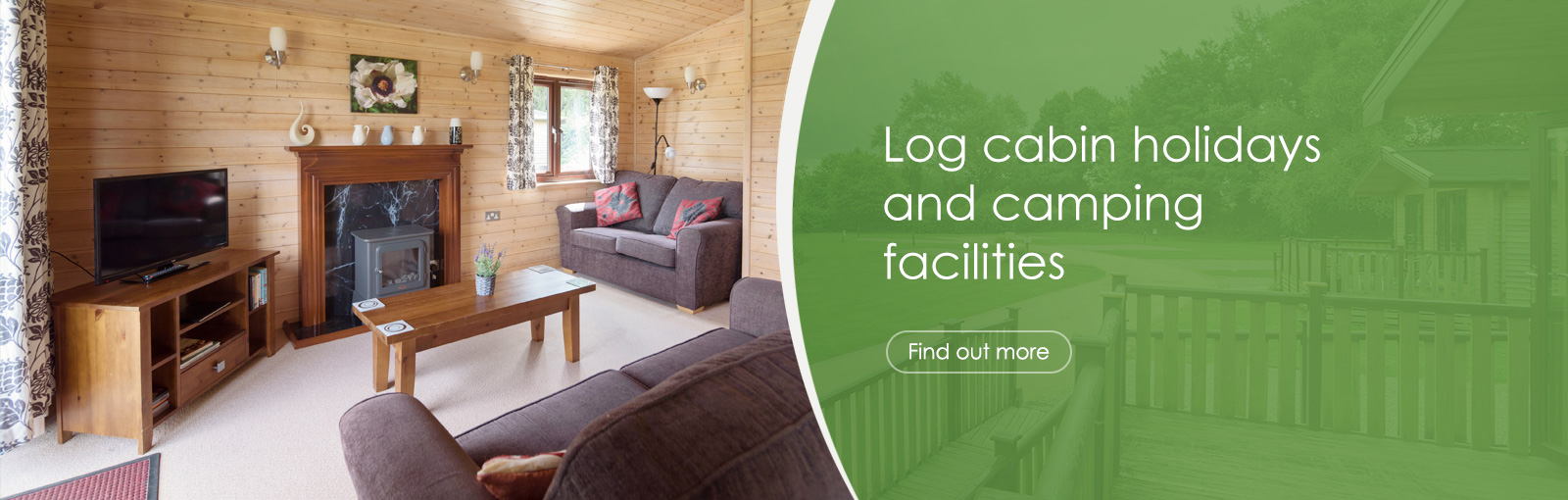 Log cabin holidays and camping facilities